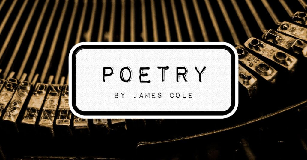 Poetry Writings by James Cole