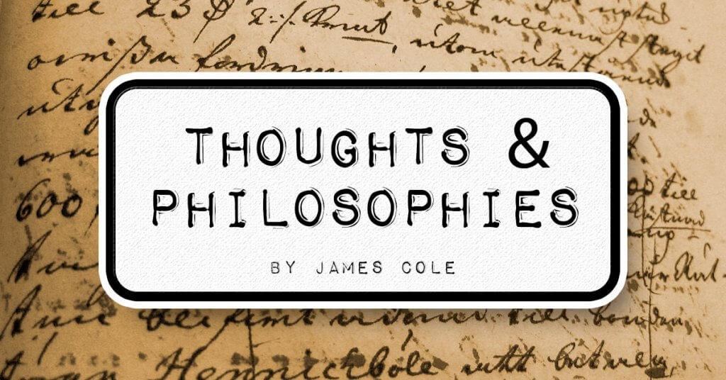 Thoughts & Philosophies by James Cole