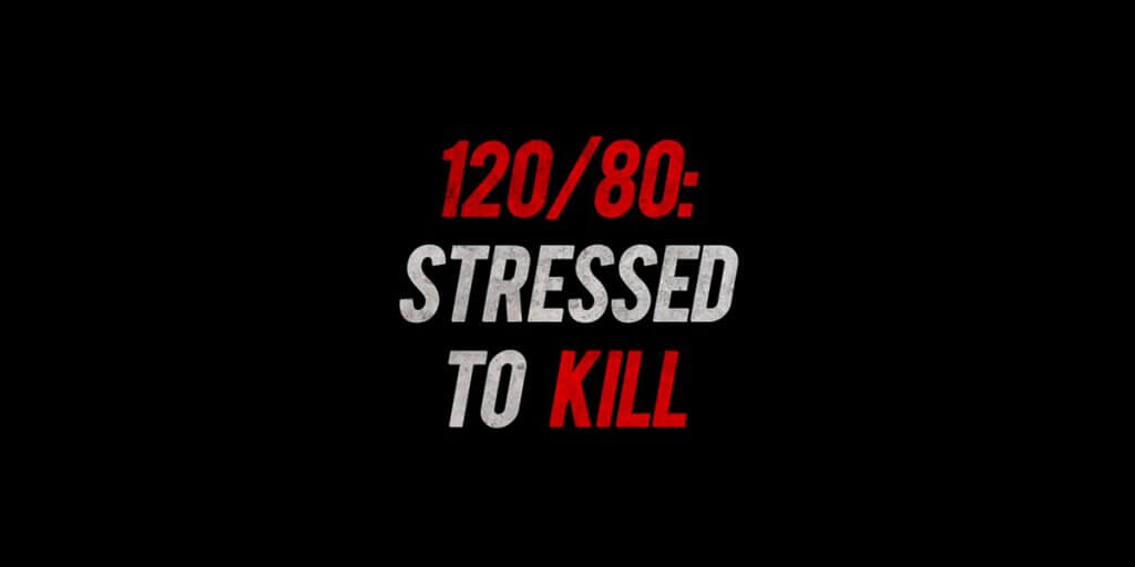 120/80:Stressed to Kill trailer