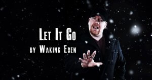"""Let It Go"" by Waking Eden - Music Video directed by James Cole"